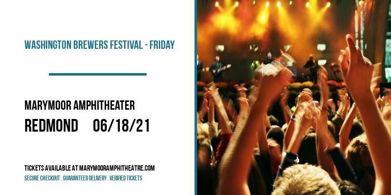 Washington Brewers Festival - Friday at Marymoor Amphitheater