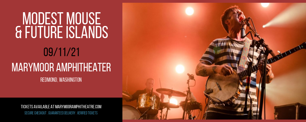 Modest Mouse & Future Islands at Marymoor Amphitheater